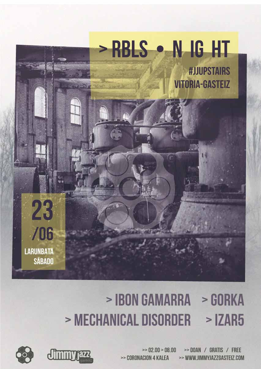 REBELS NIGHT - IBON GAMARRA + MECHANICAL DISORDER + GORKA + IZAR5 #JjUPstairs