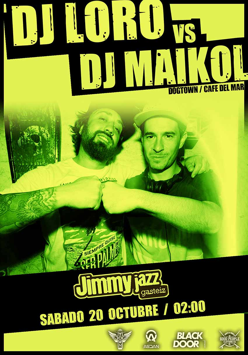 DJ LORO vs DJ MAIKOL - Jimmy Jazz Gasteiz