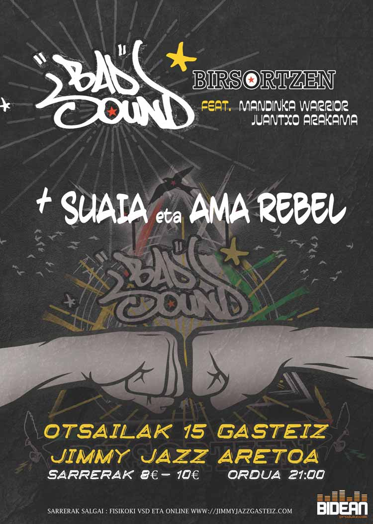 BAD SOUND feat. Mandinka Warrior & Juantxo Arakama + Suaia eta Ama Rebel - Jimmy Jazz Gasteiz