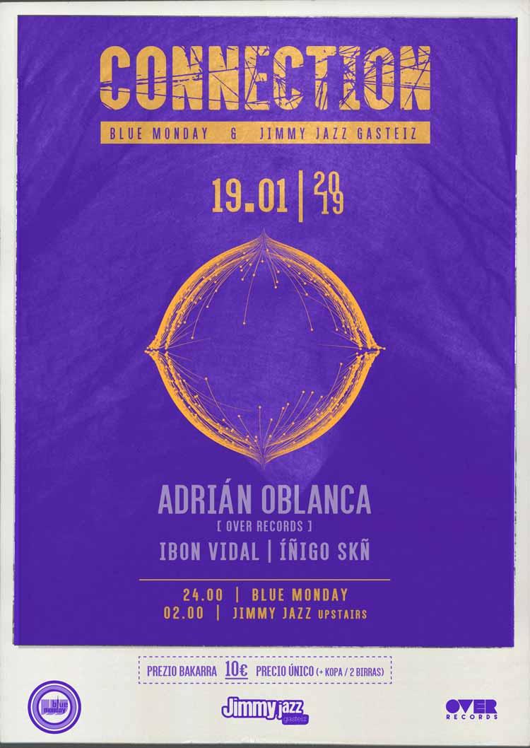 Connection: Adrián Oblanca+ Ibon Vidal + Íñigo Skñ - Blue Monday & Jimmy Jazz UPstairs