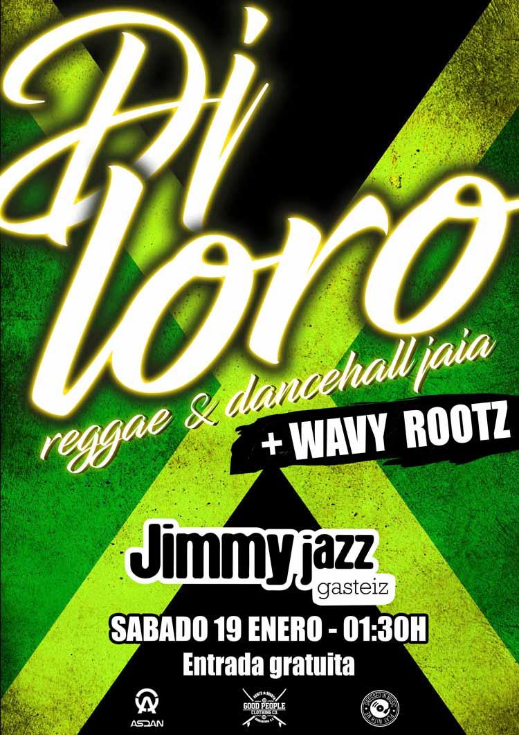 DJ LORO + Wavy Rootz - Jimmy Jazz Gasteiz