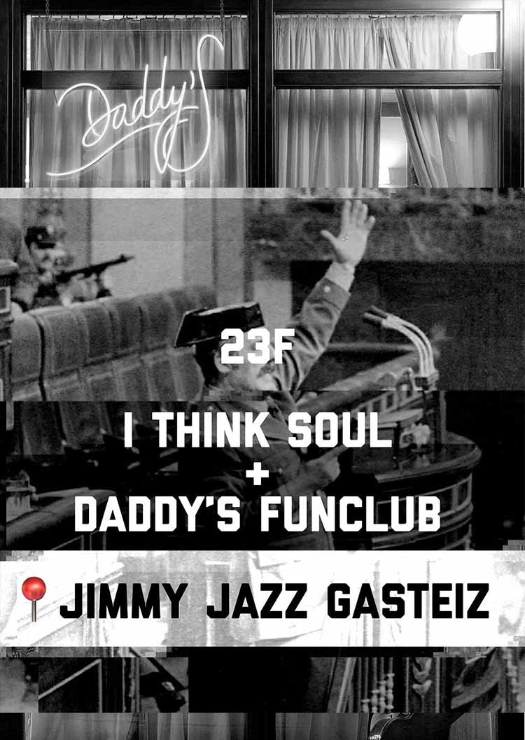DADDY'S FUNCLUB + I Think Soul - Jimmy Jazz Gasteiz