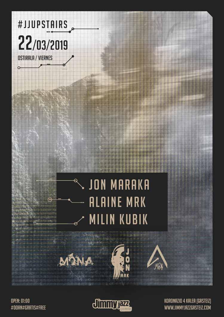 Jon Maraka + Alaine Mrk + Milin Kubik # JjUPstairs