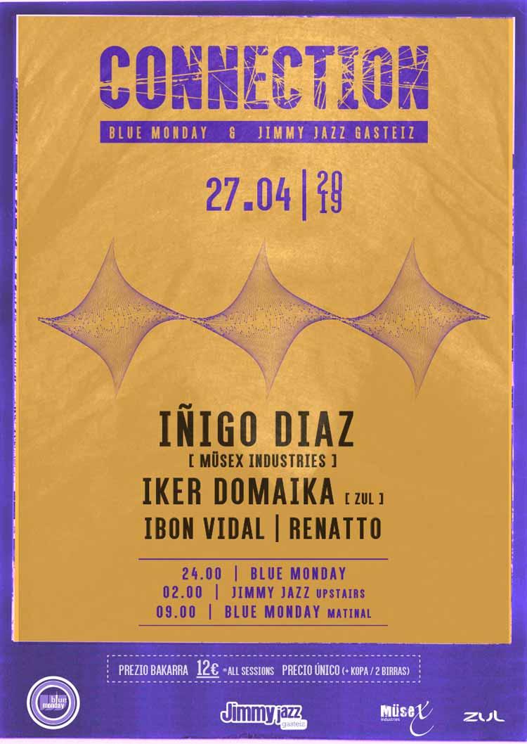 Connection: Iñigo Diaz + Iker Domaika + Ibon Vidal + Renatto - Blue Monday & Jimmy Jazz UPstairs