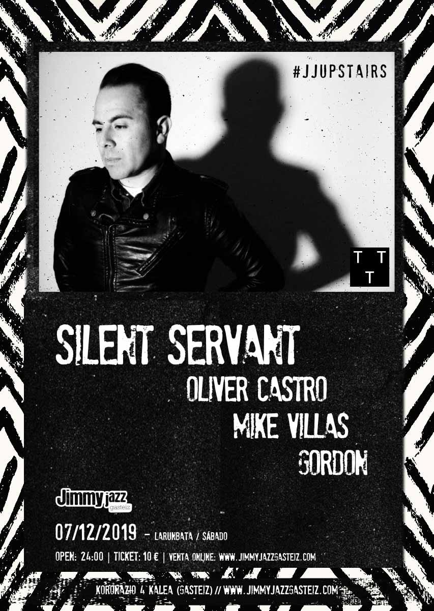 SILENT SERVANT + Oliver Castro + Mike Villas + Gordon #JjUPstairs