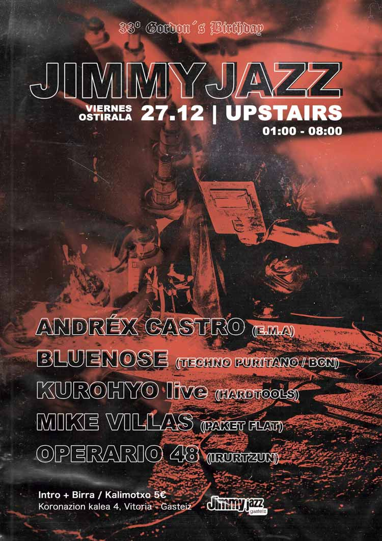 33 GORDON'S B'day: ANDRÉX CASTRO + BLUENOSE + KUROHYO live + MIKE VILLAS + OPERARIO 48 - Jimmy Jazz Upstairs