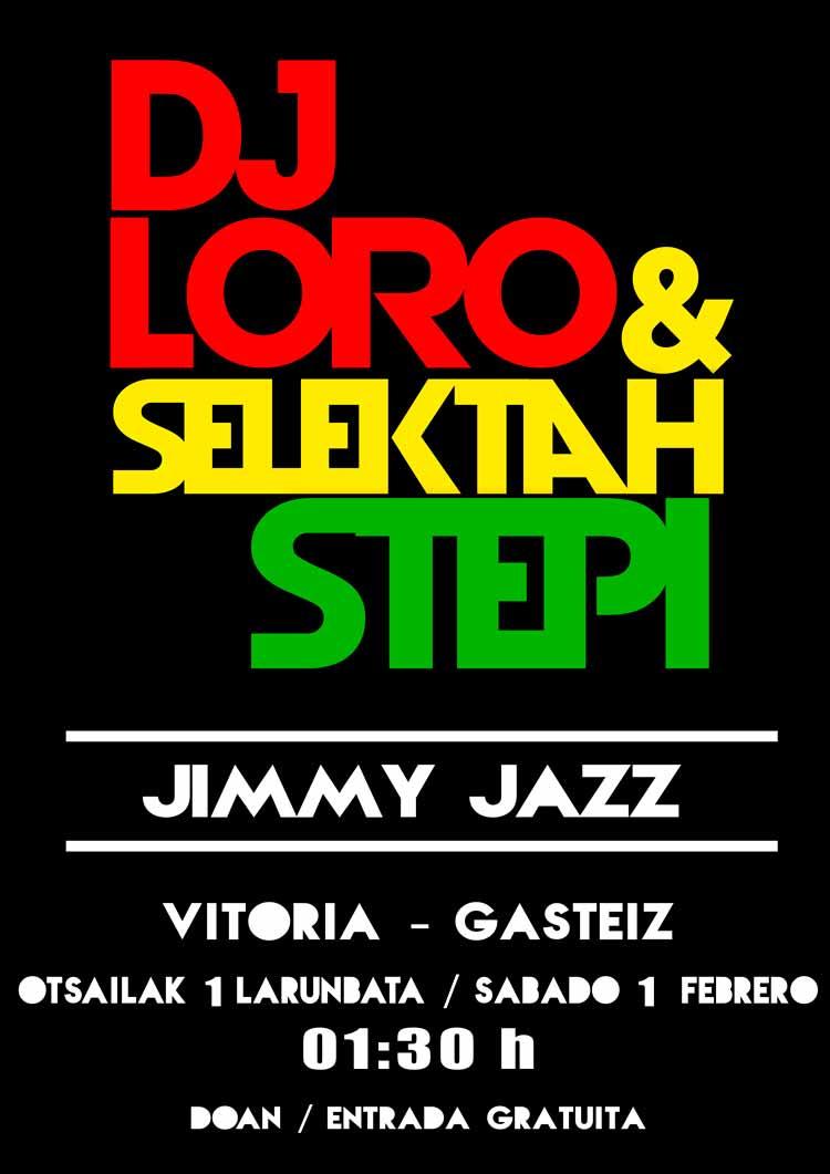 DJ LORO & SELEKTAH STEPI - Jimmy Jazz Gasteiz