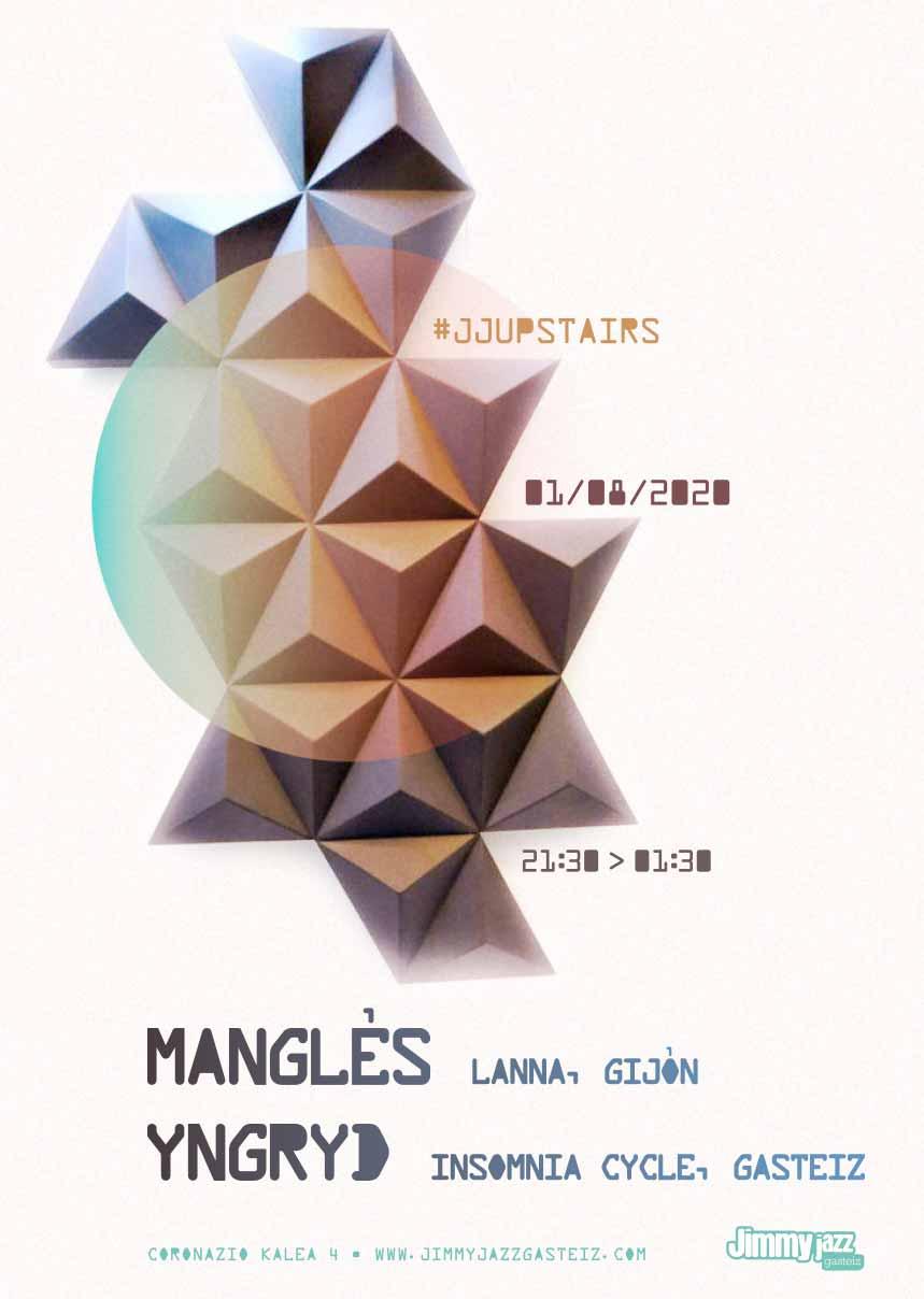 Manglés + Yngryd # JjUPstairs