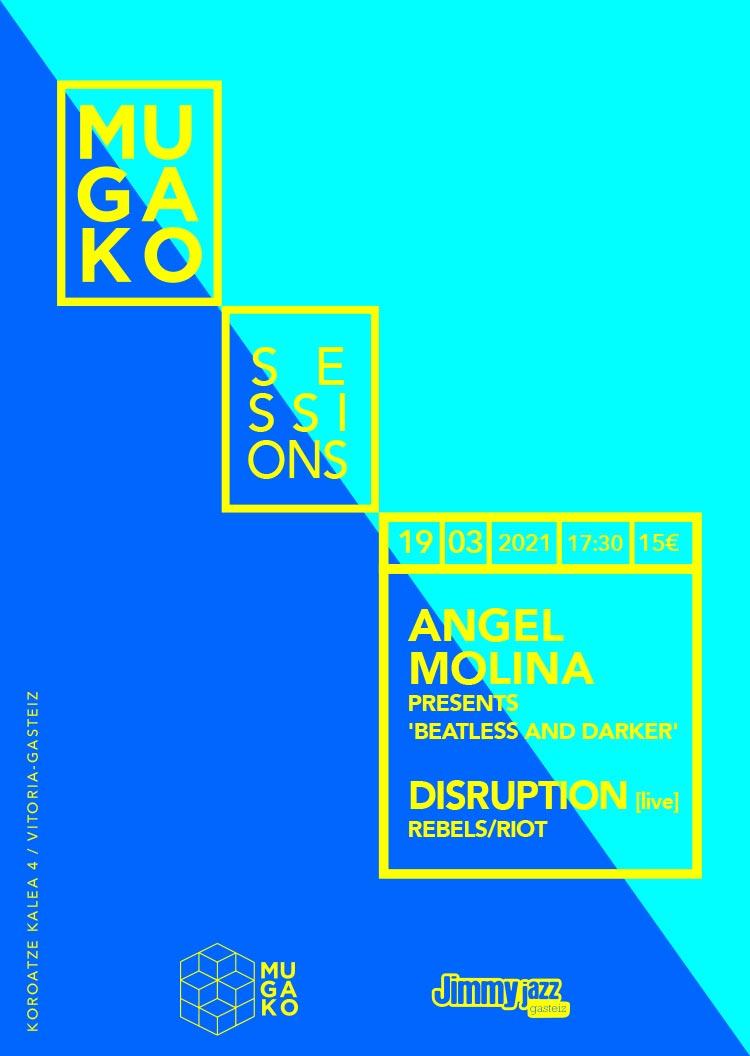 MUGAKO Sessions - Angel Molina + Disruption - Jimmy Jazz Gasteiz